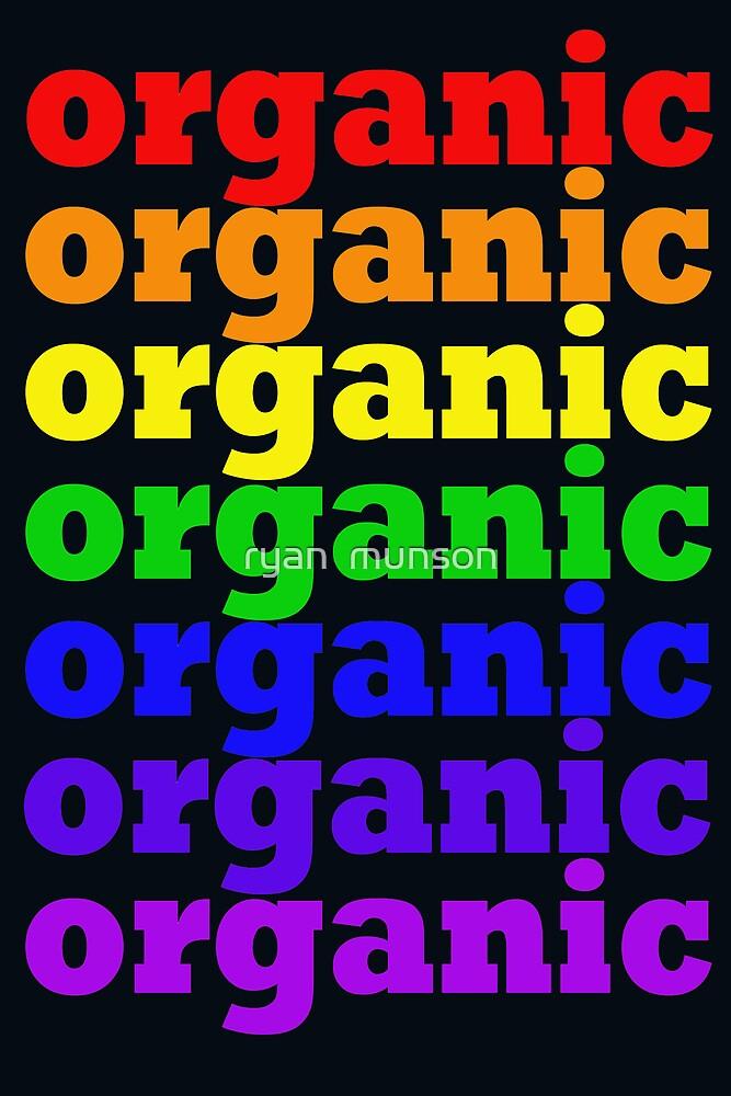 organic by ryan  munson