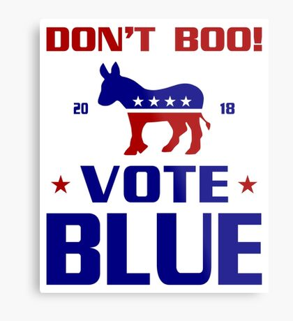 Dont Boo Vote Blue 2018 Metal Print