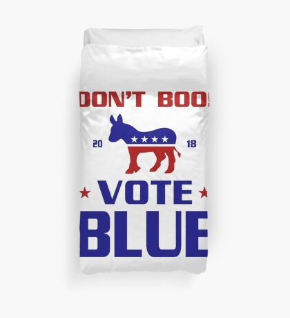 Dont Boo Vote Blue 2018 Duvet Cover