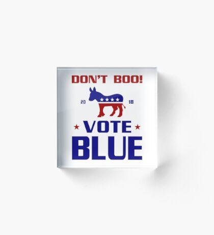 Dont Boo Vote Blue 2018 Acrylic Block