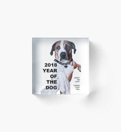 The Year of the Dog 2018 Acrylic Block