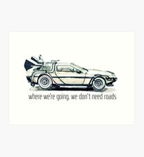 where we're going, we don't need roads Art Print