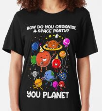 How Do You Organize A Space Party? You Planet Astronomy Slim Fit T-Shirt