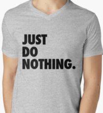 Just Do Nothing Men's V-Neck T-Shirt