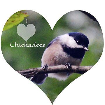 I Heart Chickadees by BlueNorth