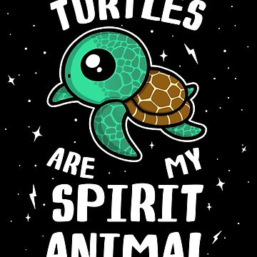Turtles Are My Spirit Animal T-Shirt by perdita00