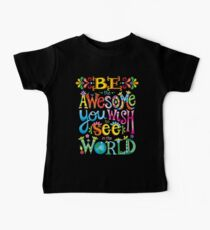 Be the awesome you wish to see in the world Baby Tee