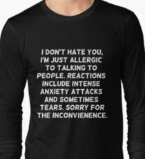 I don't hate you... Long Sleeve T-Shirt
