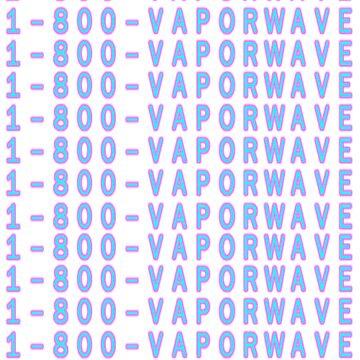 1-800 VAPORWAVE by thisismerch