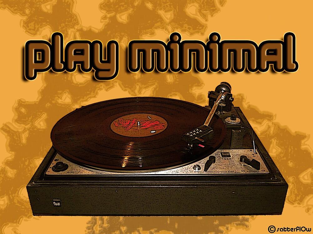 play minimal by satterflOw