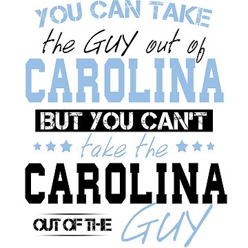 You can't take the Carolina out of the guy by Sregge