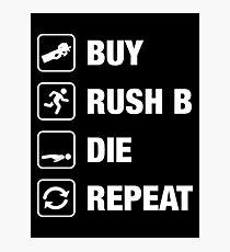 Buy - Rush B - Die - Repeat Gaming Photographic Print