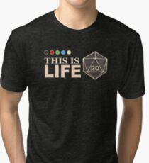 This Is Life (D20 Mana Colors) Tri-blend T-Shirt