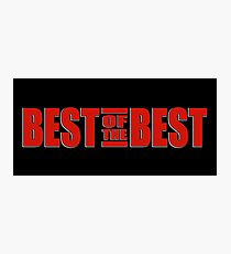 The Best of the Best Photographic Print