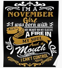 I'm a November Girl I was born with my heart on my sleeve Poster