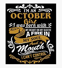 I'm an October Girl I was born with my heart on my sleeve Photographic Print