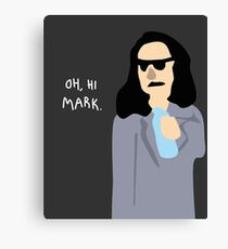 The Room - Oh Hi Mark Canvas Print