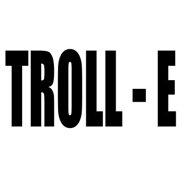 TROLL - E  T-Shirt by swissman