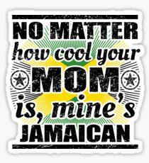 no matter cool mom mutter gift Jamaica Sticker