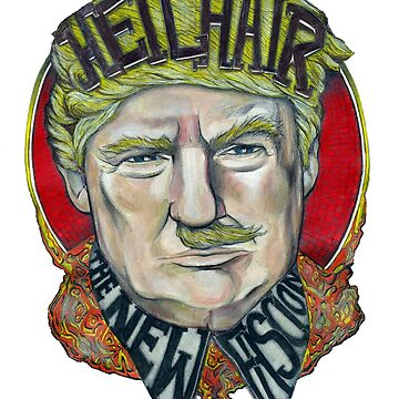 Heil Hair: The New Fascism  by coryvclark