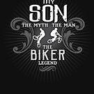 Son The Man The Myth The Biker Legend Shirt by WarmfeelApparel