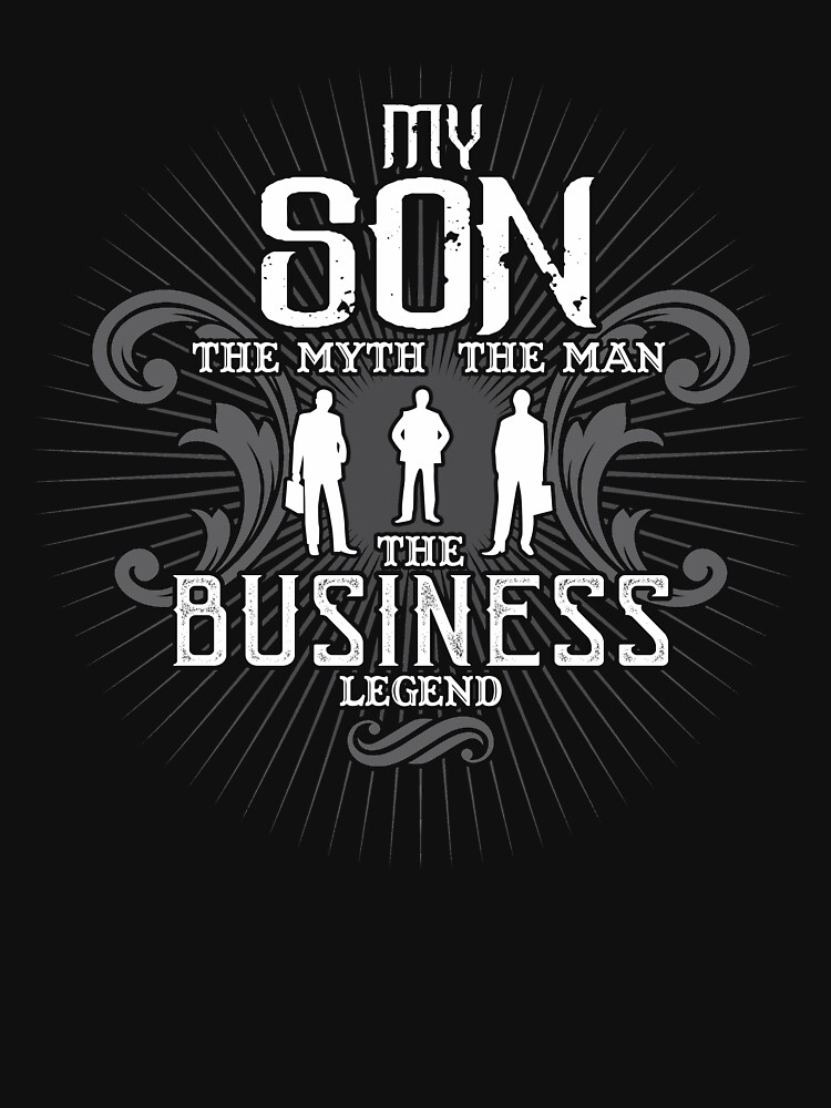 Son The Man The Myth The Business Legend Shirt by WarmfeelApparel