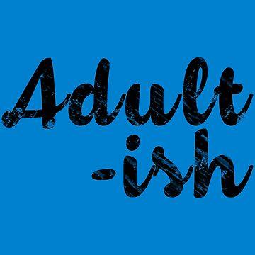Adult-ish by Trecentos