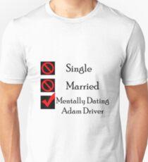Mentally Dating Adam Driver Unisex T-Shirt