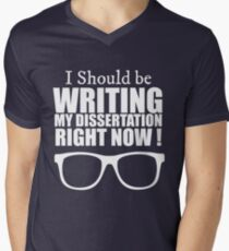 I Should Be Writing my Dissertation Right now - PhD Men's V-Neck T-Shirt