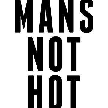 Mans Not Hot by Trecentos