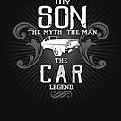 Son The Man The Myth The Car Legend Shirt by WarmfeelApparel
