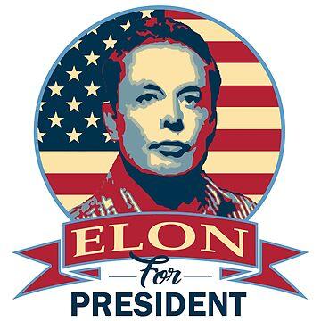 Elon For President by idaspark