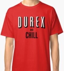 Durex and Chill Classic T-Shirt