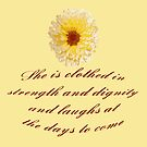 She Is Clothed With Strength And Dignity Proverbs 31:25 by taiche