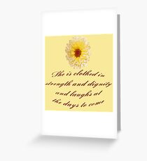She Is Clothed With Strength And Dignity Proverbs 31:25 Greeting Card
