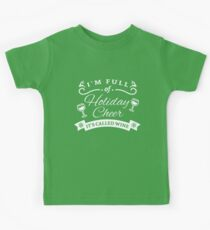 I'm Full Of Holiday Cheer It's Called Wine Kids Tee