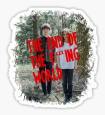 The End Of The Fucking World Sticker