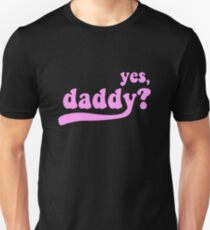 yes, daddy? [black] Unisex T-Shirt