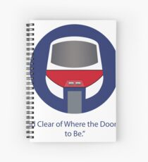 Please stand clear of where the door used to be. Spiral Notebook