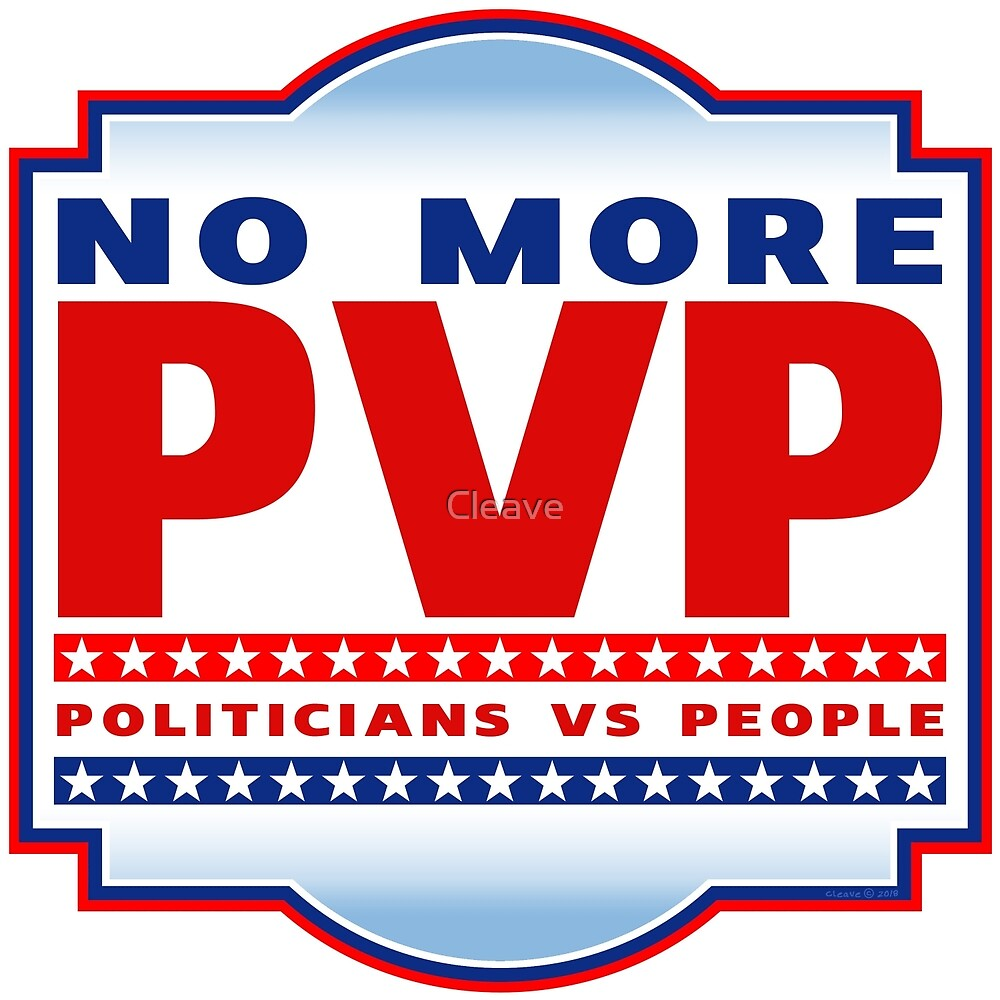 No More PVP - Politicians vs People by Cleave