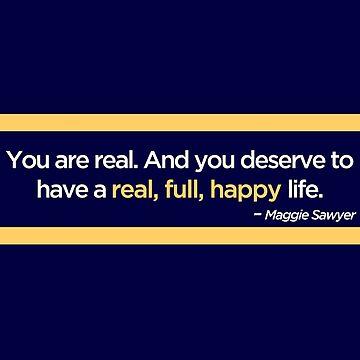 Maggie Sawyer Quote by maggiessawyer
