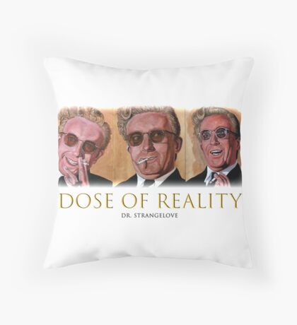 Dose of Reality Throw Pillow