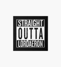 Straight outta Lordaeron Art Board