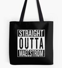 Straight outta Maelstrom Tote Bag