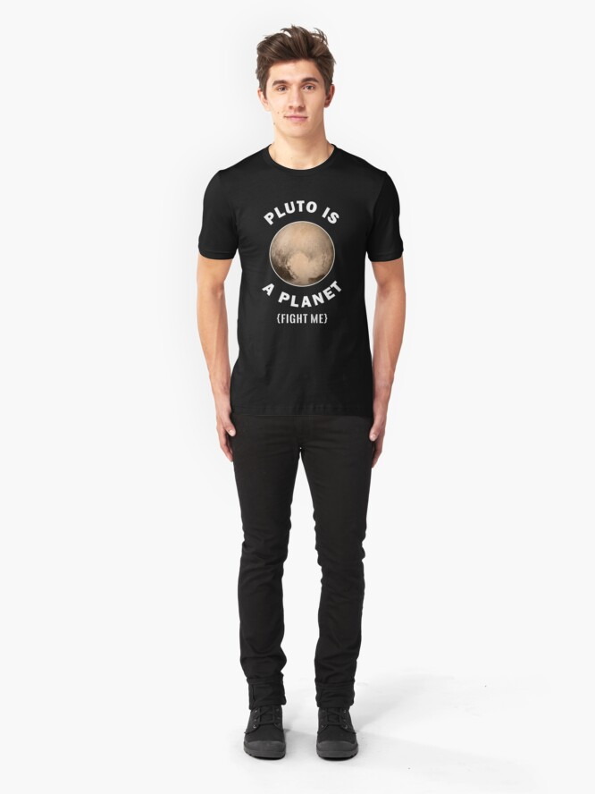 Alternative Ansicht von Pluto Is A Planet Fight Me - Astronomy And Space Gift Slim Fit T-Shirt