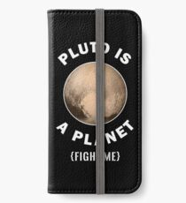 Pluto Is A Planet Fight Me - Astronomy And Space Gift iPhone Flip-Case/Hülle/Klebefolie