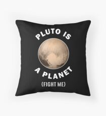 Pluto Is A Planet Fight Me - Astronomy And Space Gift Dekokissen
