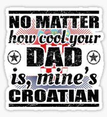 no matter dad cool vater gift Kroatien Sticker
