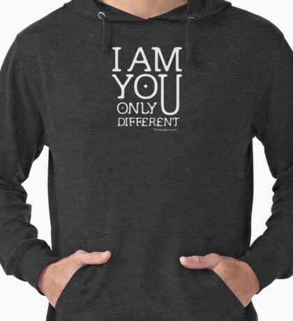 I am you, only different. (REMIX) Lightweight Hoodie