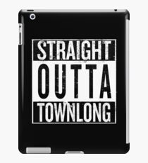 Straight outta Townlong iPad Case/Skin